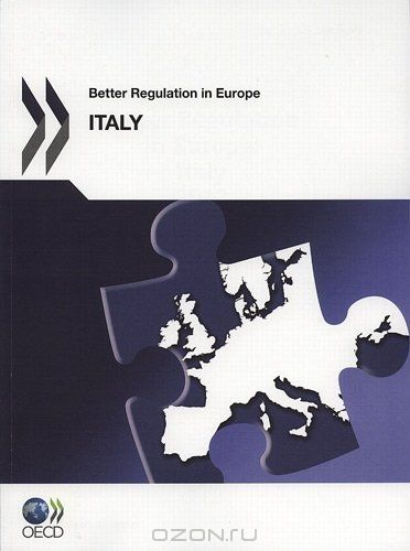 Better Regulation in Europe Better Regulation in Europe: Italy 2012