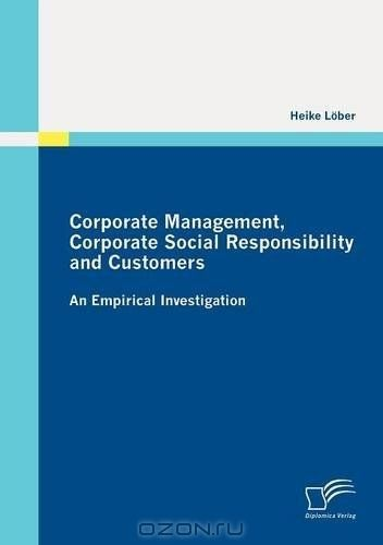 Corporate Management, Corporate Social Responsibility and Customers: An Empirical Investigation