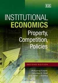 Institutional Economics: Property, Competition, Policies Second Edition