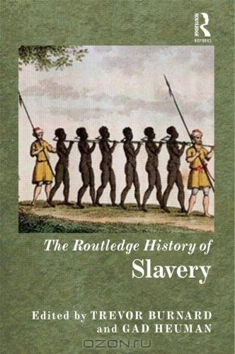 The Routledge History of Slavery (Routledge Histories)